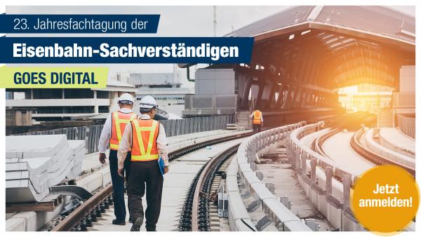 23. Jahresfachtagung der Eisenbahn-Sachverständigen - Behörden/Studierende